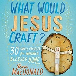 What Would Jesus Craft? Hardcover book 155 pages